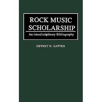Rock Music Scholarship An Interdisciplinary Bibliography by Gatten & Jeffery N.