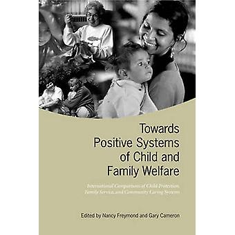 Verso sistemi positivi del bambino e benessere della famiglia comparazioni internazionali di bambino protezione servizio familiare e comunità cura sistemi di Freymond & Nancy