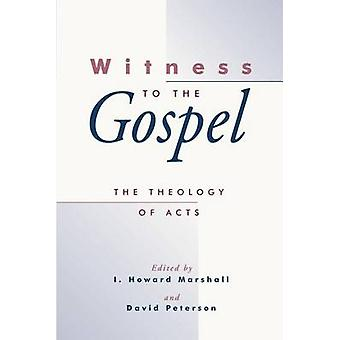 Witness to the Gospel The Theology of Acts by Marshall & I. Howard