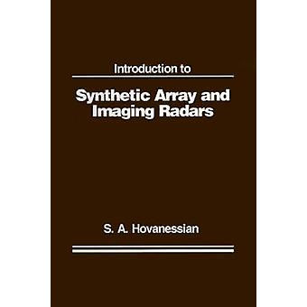 Introduction to Synthetic Array and Imaging Radars by Hovanessian & Shahan A.
