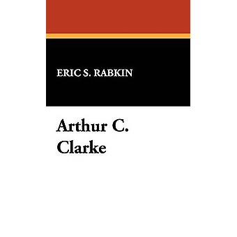 Arthur C. Clarke by Rabkin & Eric S.