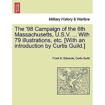 第6回マサチューセッツ U.S.V. の98キャンペーン...79イラストなど付き。カーティス・ギルドの紹介で。エドワーズ & フランク E
