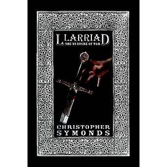 Llarriad The Nurture of War by Symonds & Christopher