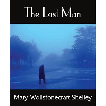 The Last Man by Shelley & Mary Wollstonecraft