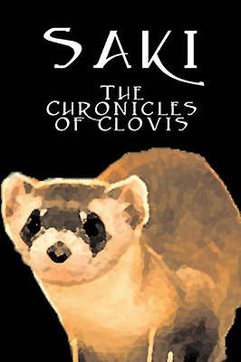 The Chronicles of Clovis by Saki Fiction Classic Literary by Saki