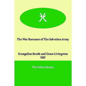The War Romance of The Salvation Army by Booth & Evangeline