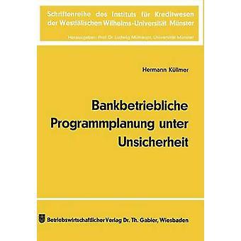 Bankbetriebliche Programmplanung unter Unsicherheit par Kllmer & Hermann