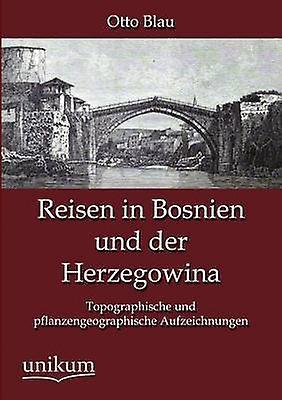 Reisen in Bosnien und der Herzegowina by bleu & Otto