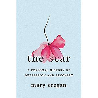 The Scar - A Personal History of Depression and Recovery