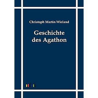 Geschichte des Agathon de Wieland y Christoph Martin