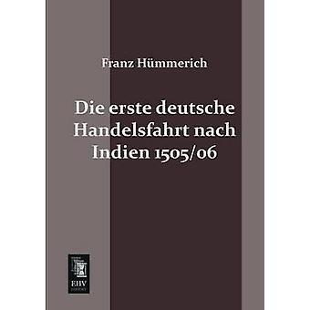 Die Erste Deutsche Handelsfahrt Nach Indien 150506 by Hummerich & Franz