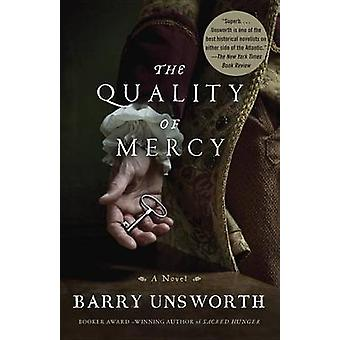 The Quality of Mercy by Barry Unsworth - 9780307948045 Book
