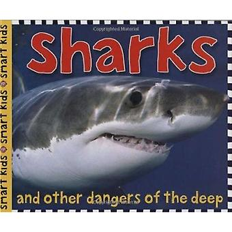 Sharks - And Other Dangers of the Deep by Simon Mugford - 978031249533