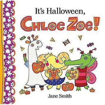 It's Halloween - Chloe Zoe! by Jane Smith - 9780807512104 Book