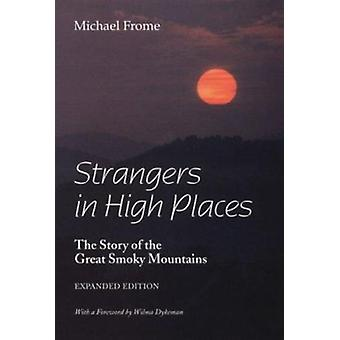 Strangers in High Places - The Story of the Great Smoky Mountains (Exp