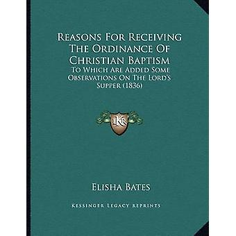 Reasons for Receiving the Ordinance of Christian Baptism - To Which Ar
