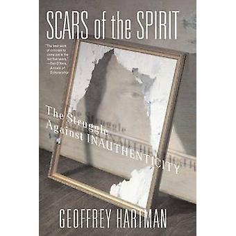 Scars of the Spirit - The Struggle Against Inauthenticity by Professor