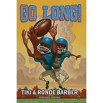 Go Long! by Ronde Barber - Tiki Barber - Paul Mantell - 9781416936190