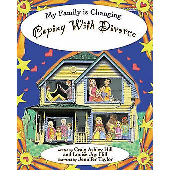 Coping with Divorce by Craig Ashley Hill - Louise Joy Hill - Jennifer