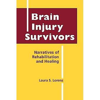 Survivants de lésions cérébrales-récits de réadaptation et de guérison par L