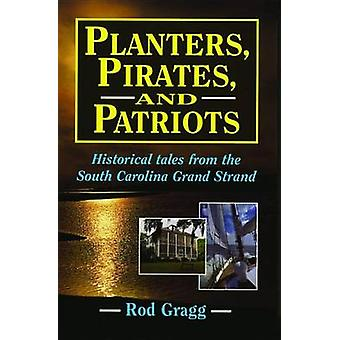 Planters - Pirates - & Patriots  - Historical Tales from the South Car