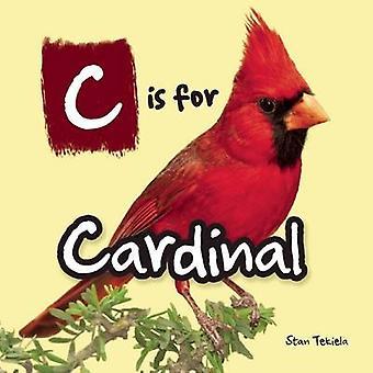 C is for Cardinal by Stan Tekiela - 9781591935339 Book