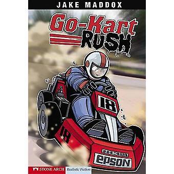 Go Kart Rush by Jake Maddox - Sean Tiffany - 9781598894158 Book