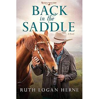 Back in the Saddle - A Novel by Ruth Logan Herne - 9781601427762 Book