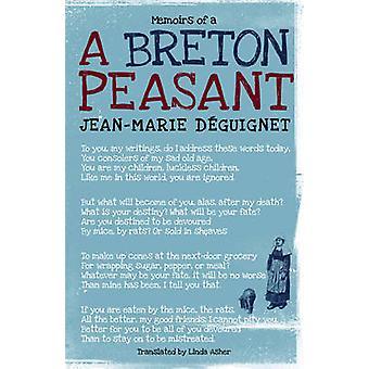 Memoirs of a Breton Peasant by Jean-Marie Deguignet - 9781609803469 B