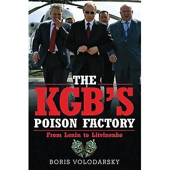 Der KGB vergiften Factory - von Lenin zu Litwinenko von Boris Volodarsk