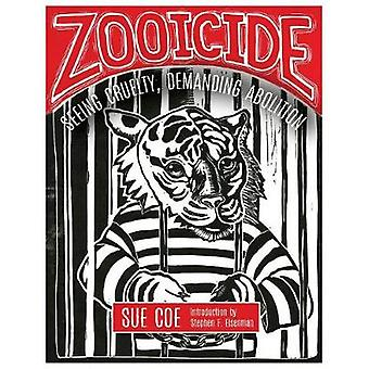 Zooicide - Seeing Cruelty - Demanding Abolition by Zooicide - Seeing Cr