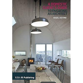 Domestic Client's Guide to Engaging an Architect by Nigel Ostime - 97