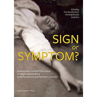 Sign or Symptom? - Exceptional Corporeal Phenomena in Religion and Med