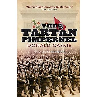 The Tartan Pimpernel by Donald Caskie & Foreword by Mike Hughes