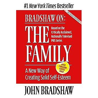 The Family - A New Way of Creating Solid Self-esteem (2nd Revised edit