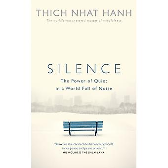 Silence: The Power of Quiet in a World Full of Noise (Paperback) by Hanh Thich Nhat