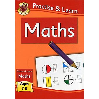 New Curriculum Practise & Learn: Maths for Ages 7-8 (Paperback) by Cgp Books