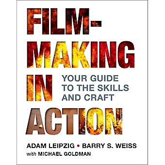 Filmmaking in Action (Paperback) by Leipzig Adam Weiss Barry Goldman Michael