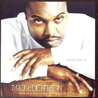 Tyrone Dickerson - Jesus gjorde det [CD] USA import