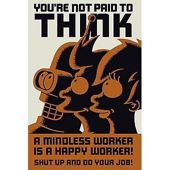 Futurama Dont Think Poster Poster Print
