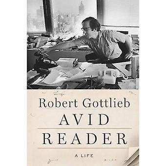Avid Reader by Robert Gottlieb - 9780374279929 Book