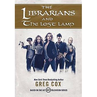 The Librarians and the Lost Lamp by Greg Cox - 9780765384089 Book