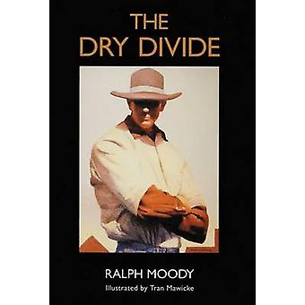 The Dry Divide by Ralph Moody - Tran Mawicke - 9780803282162 Book