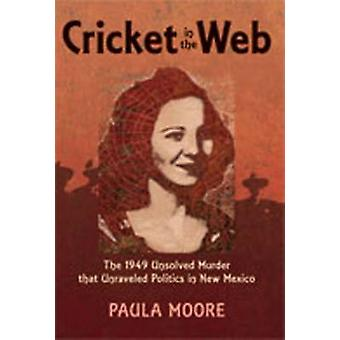 Cricket in the Web - The 1949 Unsolved Murder That Unraveled Politics