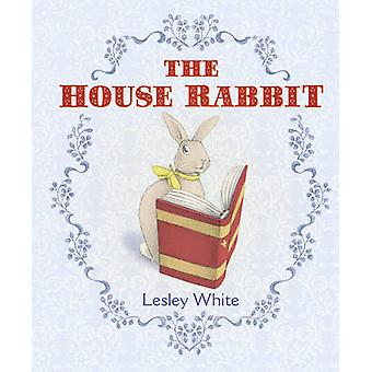 The House Rabbit by Lesley White - 9780857560186 Book