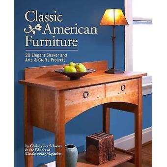 Classic American Furniture - 20 Elegant Shaker and Arts & Crafts Proje