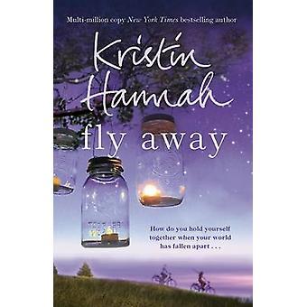 Fly Away (Main Market Ed.) by Kristin Hannah - 9781447229544 Book