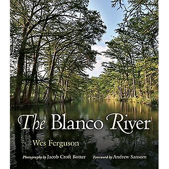 The Blanco River by Wes Ferguson - Andrew Sansom - Jacob Croft Botter