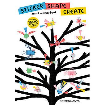 Sticker Shape Create by Thereza Rowe - 9781782403944 Book
