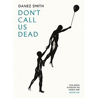 Don't Call Us Dead by Danez Smith - 9781784742041 Book